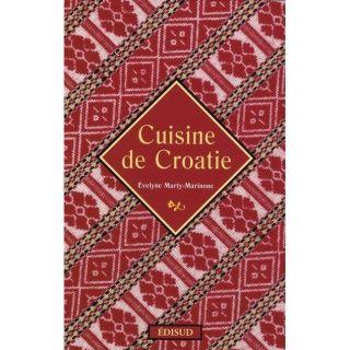 CUISINE DE CROATIE   Achat / Vente livre Evelyne Marty Marinone pas