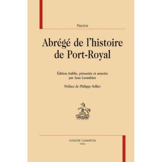 ABREGE DE LHISTOIRE DE PORT ROYAL   Achat / Vente livre Jean Racine