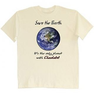 Save The Earth Only Planet Chocolate T Shirt: Clothing