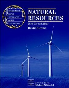 Natural Resources: Their Use and Abuse (EPICS): David Elcome