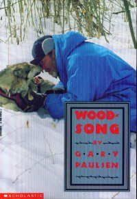 By Gary Paulsen Woodsong  Scholastic  Books