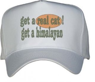 get a real cat Get a himalayan White Hat / Baseball Cap