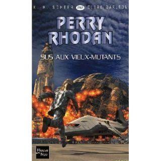 PERRY RHODAN T.252 ; SUS AUX VIEUX MUTANTS   Achat / Vente livre Karl