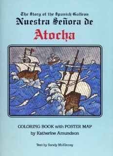 The Story of the Spanish Galleon Nuestra Senora de Atocha