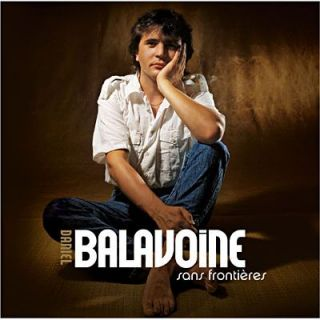 DANIEL BALAVOINE   Best Of Sans Frontières (2CD)   Achat CD VARIETE