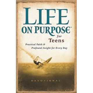Life on Purpose for Teens Real Faith for Every Day Harrison House