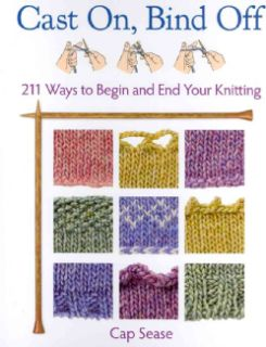 Cast On, Bind Off 211 Ways to Begin and End Your Knitting (Spiral
