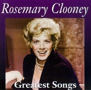 Greatest Songs Rosemary Clooney Music