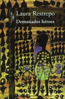 Demasiados Heroes/ Too Many Heroes (Spanish Edition
