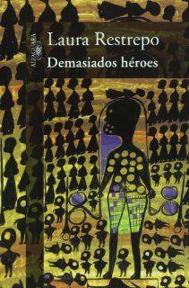 Demasiados Heroes/ Too Many Heroes (Spanish Edition