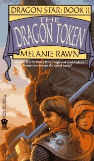 The Dragon Token (Dragon Star, Book 2) Melanie Rawn 9780886775421