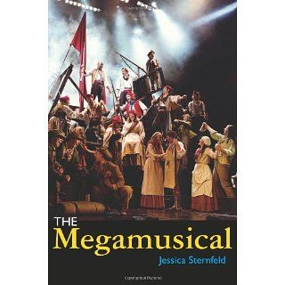 The Megamusical (Profiles in Popular Music) Jessica Sternfeld