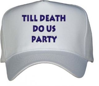 Till death do us party White Hat / Baseball Cap Clothing