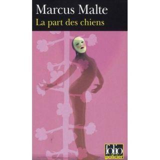 La part des chiens   Achat / Vente livre Marcus Malte pas cher