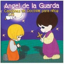 Angel De La Guarda   Canciones De Doctrina Para Ninos [Import