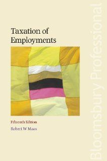 Taxation of Employments: Fifteenth Edition: Robert Maas: 9781847667793