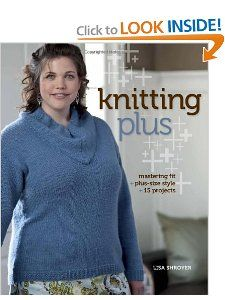 Knitting Plus Mastering Fit + Plus Size Style + 15 Projects Lisa