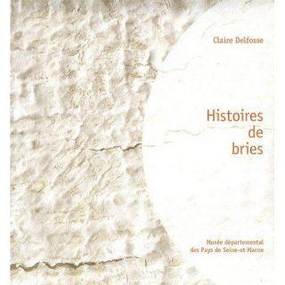 HISTOIRES DE BRIES   Achat / Vente livre Claire Delfosse pas cher
