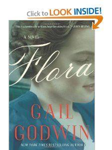 Flora: A Novel: Gail Godwin: 9781620401200: Books