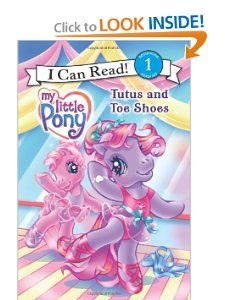 My Little Pony Tutus and Toe Shoes (I Can Read Book 1) Ruth Benjamin