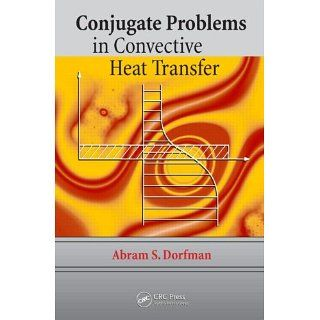 Conjugate Problems in Convective Heat Transfer: Abram S. Dorfman