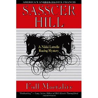 Full Mortality A Nikki Latrelle Racing Mystery Sasscer Hill