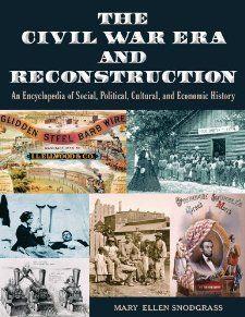 The Civil War Era and Reconstruction An Encyclopedia of Social