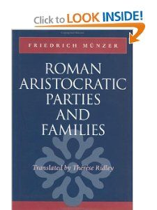Roman Aristocratic Parties and Families: Professor Friedrich Münzer