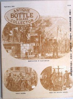 Antique Bottle & Glass Collector Magazine (Vol 12 No 5 September 1995