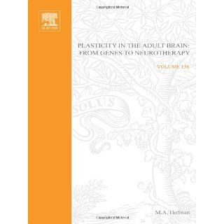 Plasticity in the Adult Brain: From Genes to Neurotherapy, Volume 138