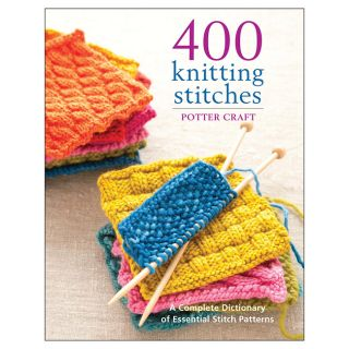 Potter Craft Books 400 Knitting Stitches Knitting Book Today $17.99