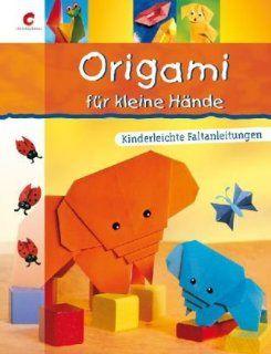 Origami für kleine Hände Kinderleichte Faltanleitungen