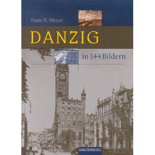 Danzig in 144 Bildern (Rautenberg) Hans Bernhard Meyer