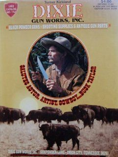 Dixie Gun Works Catalog No. 142: Turner Kirkland: Books
