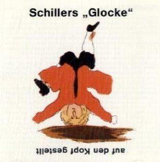 Schillers Glocke auf den Kopf gestellt. CD Das Lied von der Glocke