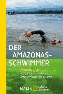 Der as Schwimmer 5200 Kilometer durch den gefährlichsten Fluss