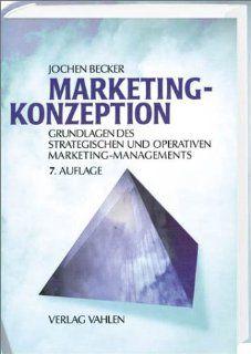Marketing Konzeption. Grundlagen des zielstrategischen und operativen