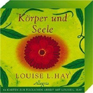 Körper und Seele 64 Karten zur täglichen Arbeit mit Louise L. Hay