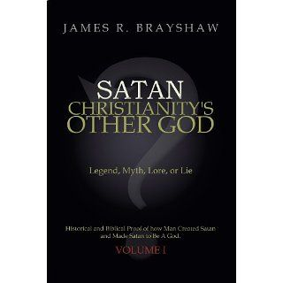 Satan Christianitys Other God Legend, Myth, Lore, or Lie Historical