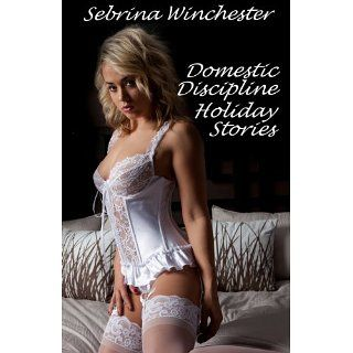 Domestic Discipline Holiday Stories eBook: Sebrina