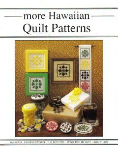 More Hawaiian Quilt Patterns Frances L. Johnson Books