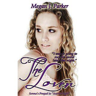 The Lover (Scarlet Night Prequel) eBook Megan J. Parker