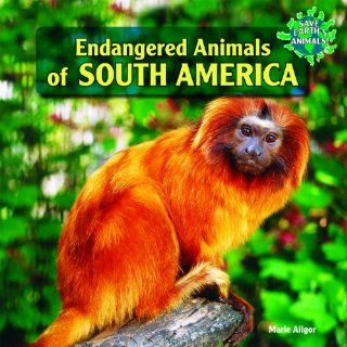 Endangered Animals of South America (Save Earths Animals