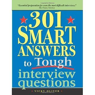 301 Smart Answers to Tough Interview Questions Vicky Oliver