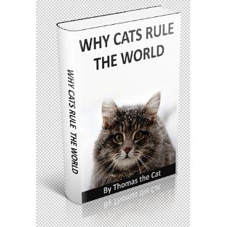 Why Cats Rule the World Thomas the Cat, Eva Bennett