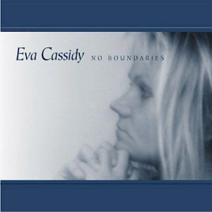 No Boundaries Eva Cassidy Music