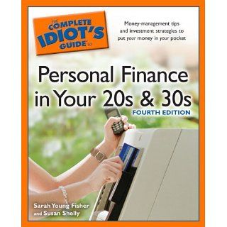 The Complete Idiots Guide to Personal Finance in Your 20s and 30s