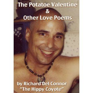 The Potatoe Valentine and Other Love Poems The Hippy Coyote, Richard