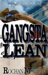Gangsta Lean Rochan Morgan 9780977624737 Books