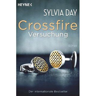 Crossfire. Versuchung Band 1 Roman eBook Sylvia Day, Eva Malsch